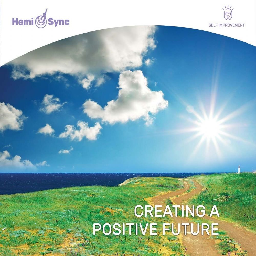 Creating a Positive Future